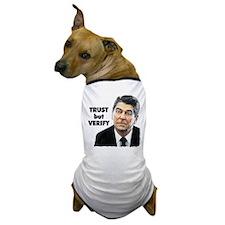 Reagan - Trust But Verify Dog T-Shirt