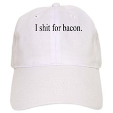 I Shit For Bacon Baseball Cap