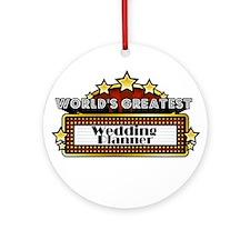 World's Greatest Wedding Plan Ornament (Round)