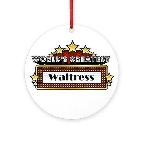 World's Greatest Waitress Ornament (Round)