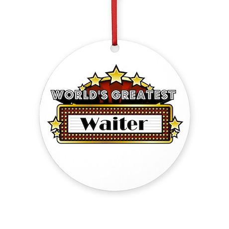 World's Greatest Waiter Ornament (Round)
