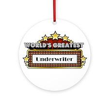 World's Greatest Underwriter Ornament (Round)