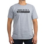 Trust Me I'm a Veterinarian Men's Fitted T-Shirt (