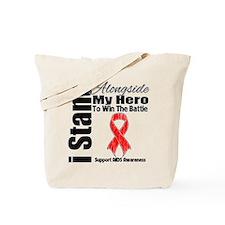 AIDS I Stand Alongside Hero Tote Bag