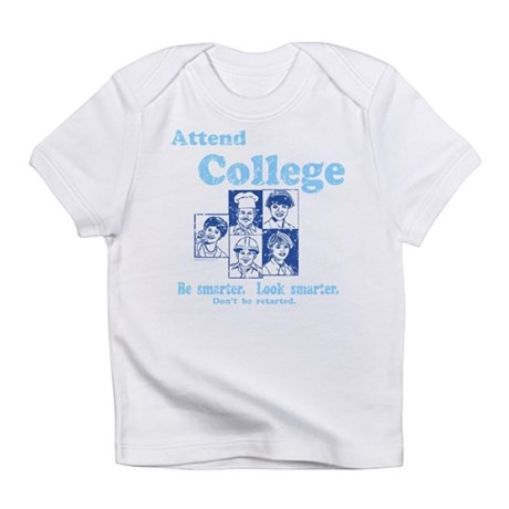 Attend College Infant T-Shirt