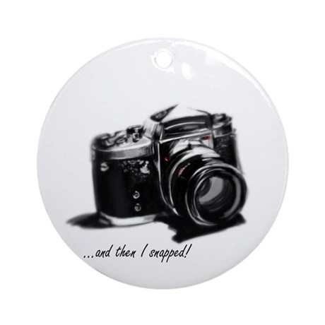 and then I snapped! Ornament (Round)