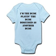 I'm the Dude ... Infant Bodysuit