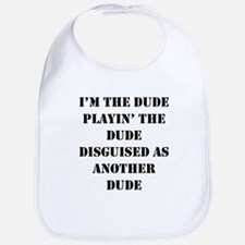I'm the Dude ... Bib