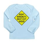Right Wingnuts Must Exit Ahea Long Sleeve Infant T
