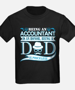 Being Accountant Is Honor Being Dad Pricel T-Shirt