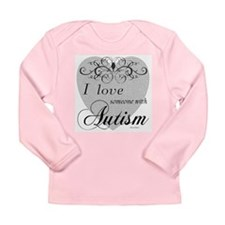I love Someone With Autism ~ Long Sleeve Infant T-