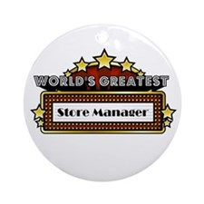 World's Greatest Store Manage Ornament (Round)