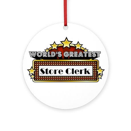 World's Greatest Store Clerk Ornament (Round)