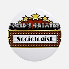 World's Greatest Sociologist Ornament (Round)
