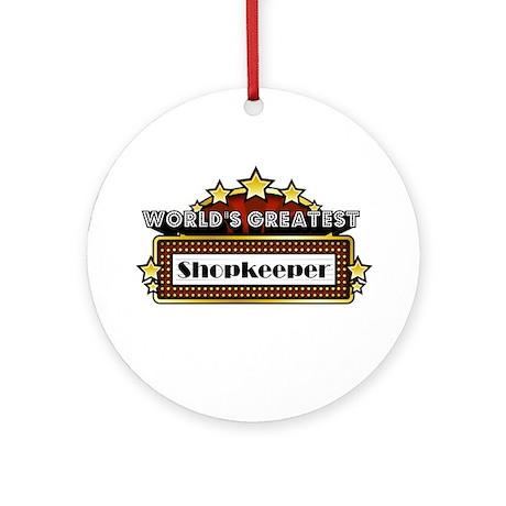 World's Greatest Shopkeeper Ornament (Round)