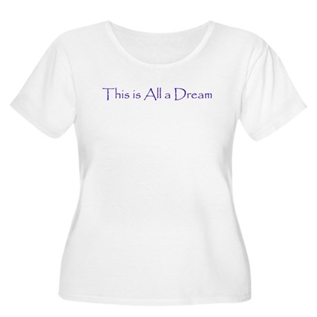 This is All a Dream Women's Plus Size Scoop Neck T