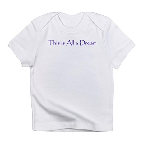 This is All a Dream Infant T-Shirt