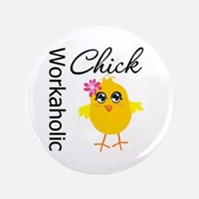 "Workaholic Chick 3.5"" Button (100 pack)"