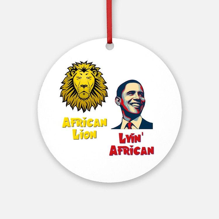 Obama Lyin' African Ornament (Round)