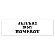 Jeffery Is My Homeboy Bumper Bumper Sticker