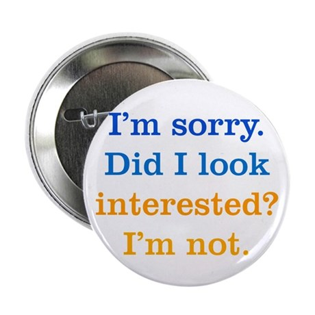 """Not Interested 2.25"""" Button (100 pack)"""