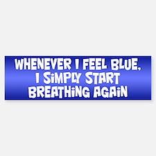 Feeling Blue Bumper Bumper Sticker