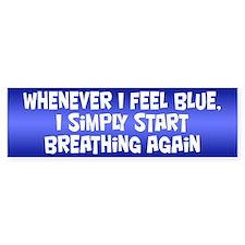 Feeling Blue Bumper Sticker