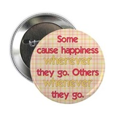 """Causing Happiness 2.25"""" Button"""