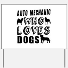 AUTO Mechanic Who Loves Dogs Yard Sign