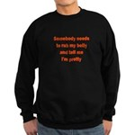 Somebody Needs To Rub My Bell Sweatshirt (dark)