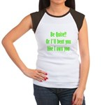 Be Quite Or I'll Beat You Lik Women's Cap Sleeve T