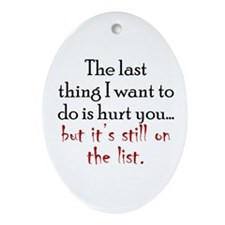 Don't Want to Hurt You Ornament (Oval)