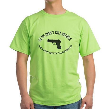 Guns Don't Kill People Green T-Shirt