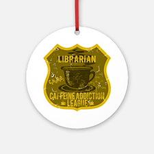 Librarian Caffeine Addiction Ornament (Round)
