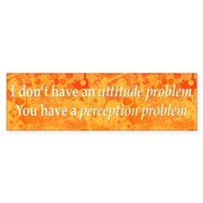 Attitude versus Perception Bumper Bumper Sticker