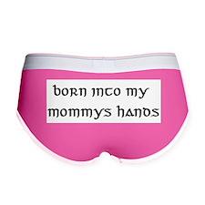 born into my mommys hands Women's Boy Brief