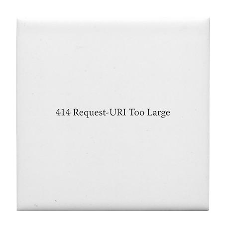 414 Request-URI Tile Coaster