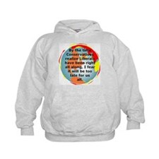 The Liberals Are Correct Hoodie