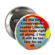 "The Liberals Are Correct 2.25"" Button (10 pack)"