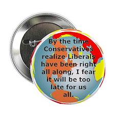 The Liberals Are Correct Button