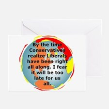 The Liberals Are Correct Greeting Cards (Package o