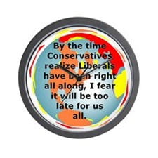 The Liberals Are Correct Wall Clock