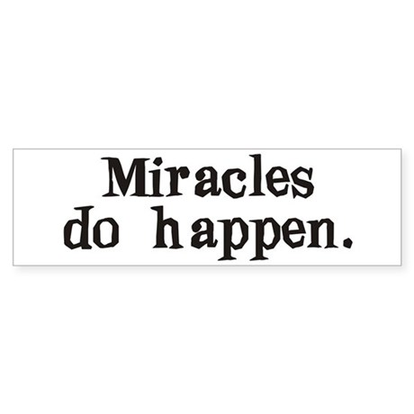 Miracles Bumper Sticker