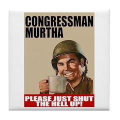 John Murtha Shut the Hell Up Tile Coaster