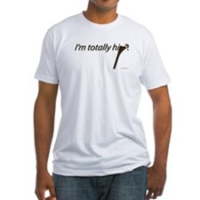 I'm Totally Hip Shirt