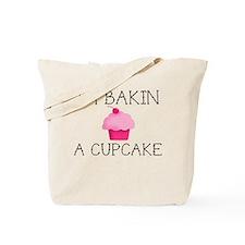 I'm Bakin' A Cupcake Tote Bag
