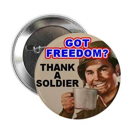 """Got Freedom? Thank A Soldier 2.25"""" Button (10 pack"""