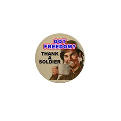 Got Freedom? Thank A Soldier Mini Button (10 pack)