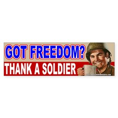 Got Freedom? Thank A Soldier Bumper Bumper Sticker
