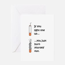 IF YOU LIGHT UP YOU BURN OUT Greeting Card
